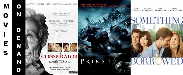 New Movies On Demand This Week: THE CONSPIRATOR, PRIEST & SOMETHING BORROWED